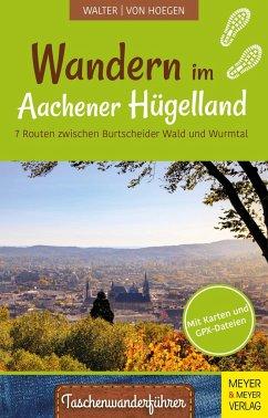 Wandern im Aachener Hügelland - Walter, Roland; Hoegen, Rainer von