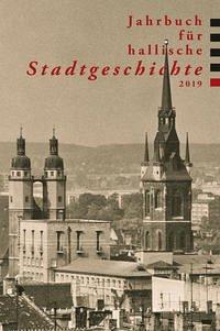 Jahrbuch für hallische Stadtgeschichte 2019
