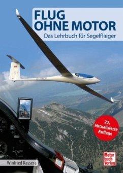 Flug ohne Motor - Kassera, Winfried