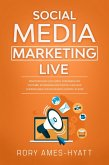 Social Media Marketing Live: Discover How Live Video Streaming on YouTube, Instagram and Twitch Can Help Supercharge Your Business Growth in 2020 (Social Media Marketing Masterclass) (eBook, ePUB)