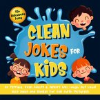 110+ Ridiculously Funny Clean Jokes for Kids. So Terrible, Even Adults & Seniors Will Laugh Out Loud!   Silly Jokes and Riddles for Kids (With Pictures!) (eBook, ePUB)