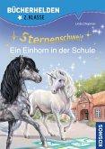 Sternenschweif, Bücherhelden 2. Klasse, Ein Einhorn in der Schule (eBook, PDF)