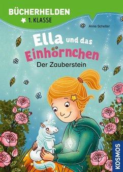 Ella und das Einhörnchen, Bücherhelden 1. Klasse, Der Zauberstein (eBook, PDF) - Scheller, Anne