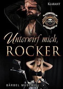 Unterwirf mich, Rocker (eBook, ePUB) - Muschiol, Bärbel