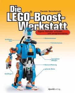 Die LEGO®-Boost-Werkstatt (eBook, PDF) - Benedettelli, Daniele