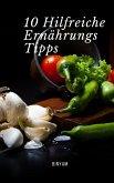 10 Hilfreiche Ernährungs Tipps (eBook, ePUB)