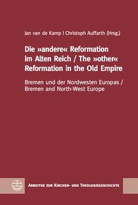 Die »andere« Reformation im Alten Reich / The »other« Reformation in the Old Empire