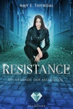 Resistance (Die Legende der Assassinen 2) - Thyndal, Amy Erin