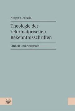 Theologie der reformatorischen Bekenntnisschriften - Slenczka, Notger