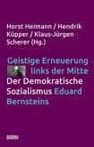 Geistige Erneuerung links der Mitte. Der Demokratische Sozialismus Eduard Bernsteins.