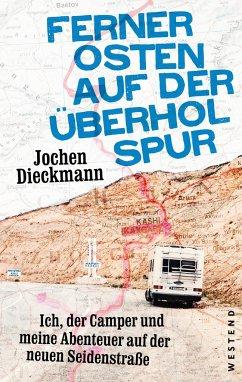 Ferner Osten auf der Überholspur - Dieckmann, Jochen