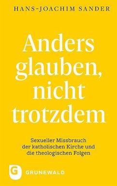 Anders glauben, nicht trotzdem - Sander, Hans-Joachim