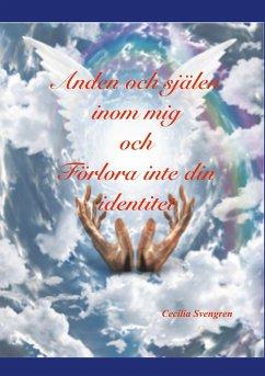 Anden och själen inom mig och Förlora inte din identitet - Svengren, Cecilia
