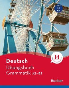 Deutsch Übungsbuch Grammatik A2-B2 (eBook, PDF) - Geiger, Susanne; Dinsel, Sabine