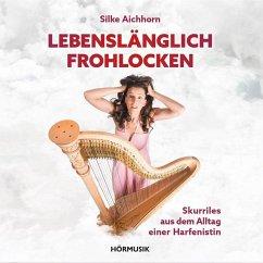 Lebenslänglich Frohlocken, Audio-CD - Aichhorn, Silke