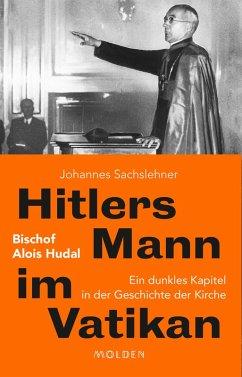 Hitlers Mann im Vatikan (eBook, ePUB) - Sachslehner, Johannes