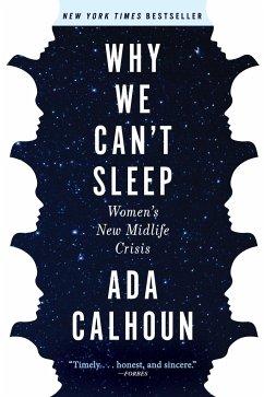 Why We Can't Sleep - Calhoun, Ada