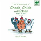 The Adventures of Chook Chick and Cackles: First Flight