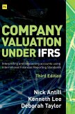 Company Valuation Under Ifrs - 3rd Edition: Interpreting and Forecasting Accounts Using International Financial Reporting Standards