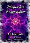 Magisches Kompendium - Lichtarbeit (eBook, ePUB)