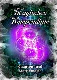 Magisches Kompendium - Quanten- und Matrixmagie (eBook, ePUB)