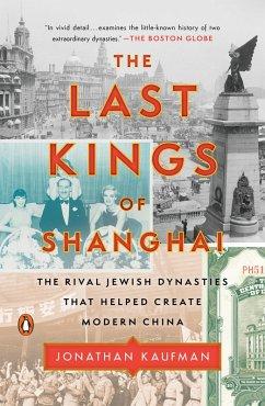 The Last Kings of Shanghai (eBook, ePUB) - Kaufman, Jonathan