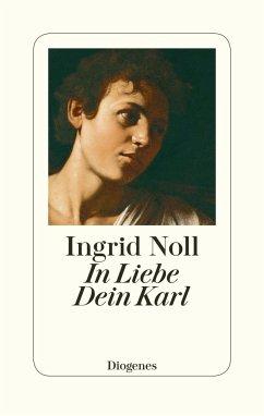 In Liebe Dein Karl - Noll, Ingrid
