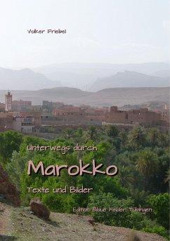 Unterwegs durch Marokko - Friebel, Volker