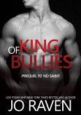 King of Bullies (Prequel to No Saint) (eBook, ePUB)