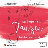 Vom Stolpern und Tanzen - Das Leben, Jesus und ich (ungekürzt) (MP3-Download)