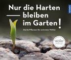Nur die Harten bleiben im Garten! (eBook, PDF)