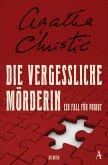 Die vergessliche Mörderin / Ein Fall für Hercule Poirot Bd.35