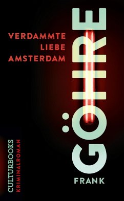 Verdammte Liebe Amsterdam - Göhre, Frank