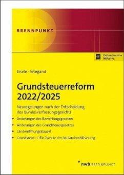 Grundsteuerreform 2022/2025 - Eisele, Dirk;Wiegand, Steffen