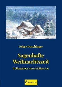 Sagenhafte Weihnachtszeit - Duschinger, Oskar