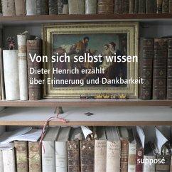 Von sich selbst wissen, 2 Audio-CDs - Bulucz, Alexandru; Henrich, Dieter; Sander, Klaus