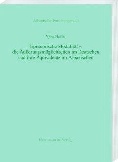 Epistemische Modalität - die Äußerungsmöglichkeiten im Deutschen und ihre Äquivalente im Albanischen - Hamiti, Vjosa