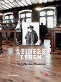 Leiners Erben - Biografie eines Museums