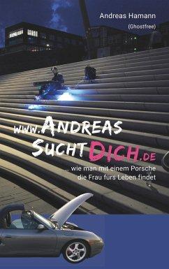 www.AndreasSuchtDich.de - Hamann, Andreas