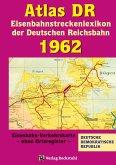 ATLAS DR 1962 - Eisenbahnstreckenlexikon der Deutschen Reichsbahn