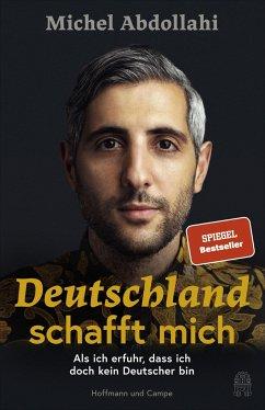 Deutschland schafft mich - Abdollahi, Michel