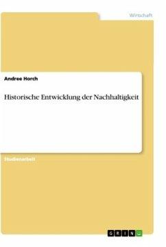 Historische Entwicklung der Nachhaltigkeit - Horch, Andree