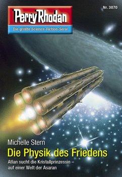 Die Physik des Friedens / Perry Rhodan-Zyklus Mythos Bd.3070