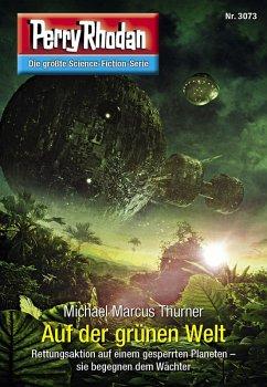 Auf der grunen Welt / Perry Rhodan-Zyklus Mythos Bd.3073