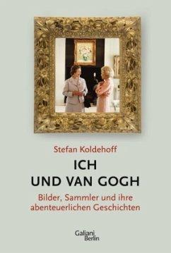 Ich und Van Gogh (Mängelexemplar) - Koldehoff, Stefan