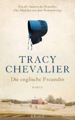 Die englische Freundin (Restexemplar) (Restauflage) - Chevalier, Tracy