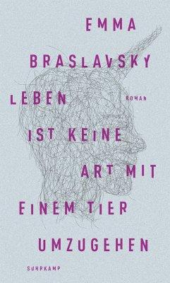 Leben ist keine Art, mit einem Tier umzugehen (Mängelexemplar) - Braslavsky, Emma
