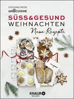 Süß & gesund - Weihnachten Neue Rezepte (Mängelexemplar) - Reeb, Stefanie