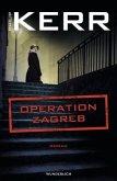 Operation Zagreb / Bernie Gunther Bd.10 (Mängelexemplar)