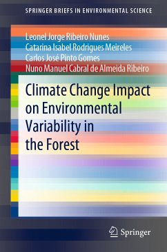 Climate Change Impact on Environmental Variability in the Forest (eBook, PDF) - Nunes, Leonel Jorge Ribeiro; Meireles, Catarina Isabel Rodrigues; Pinto Gomes, Carlos José; de Almeida Ribeiro, Nuno Manuel Cabral
